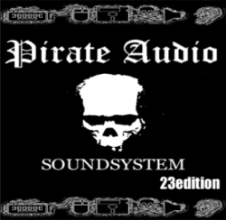 pirate audio sound system - 23 edition '05